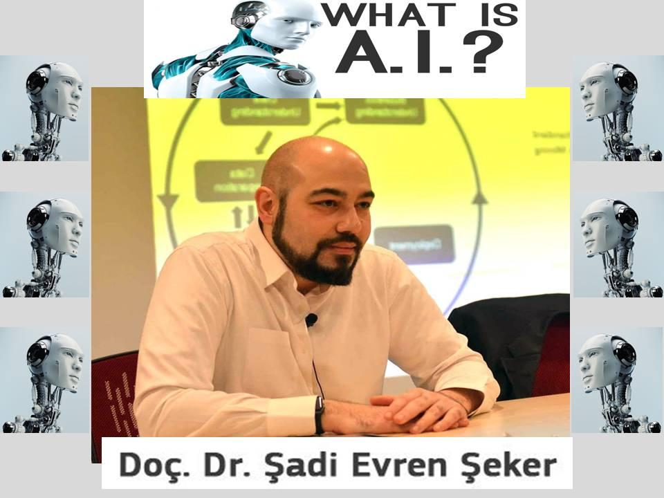 Yapay Zeka Tüm Dersler (01-13): Şadi Evren Şeker