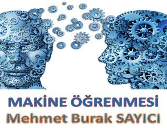 Makine Öğrenmesi (Yapay Zeka): Mehmet Burak Sayıcı